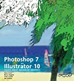 Photoshop 7 & Illustrator 10: Create Great Advanced Graphics (1903450934) by Dave Cross
