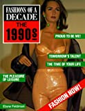 Fashions of a Decade: The 1990s (Fashions of a Decade Series)