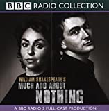 Much Ado About Nothing (BBC Radio Shakespeare) William Shakespeare