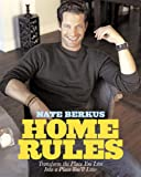 Home Rules: Transform the Place You Live Into a Place Youll Love