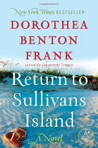 Return to Sullivans Island  A Novel, Dorothea Benton Frank