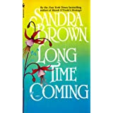 Long Time Coming ~ Sandra Brown