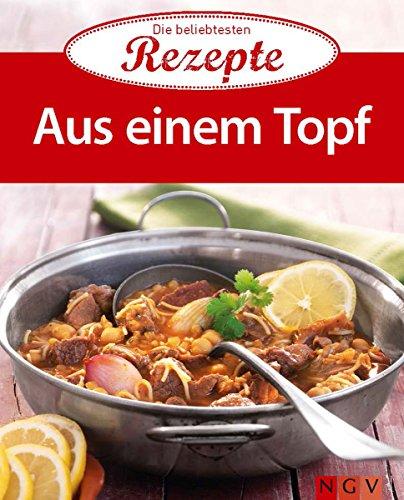 Alles aus einem Topf: Die beliebtesten Rezepte (German Edition)