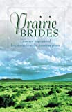 Prairie Brides: The Bride's Song/The Barefoot Bride/A Homesteader, A Bride and a Baby/A Vow Unbroken (Inspirational Romance Collection) (1577487125) by Linda Ford