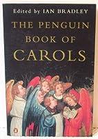 The Penguin Book of Carols by Ian Bradley