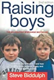 Steve Biddulph Raising Boys: Why Boys are Different - and What We Can Do to Help Them Become Healthy and Well Balanced Men
