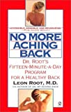 img - for No More Aching Back: Dr. Root's Fifteen-Minute-A-Day Program for a Healthy Back book / textbook / text book