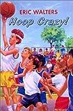 Hoop-Crazy!-Turtleback-School--Library-Binding-Edition-Eric-Walters'-Basketball-Books