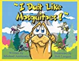 I Dont Like Mosquitoes!: Starring Poochiegrass the Pup