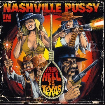 Nashville Pussy - From Hell to Texas - Zortam Music