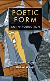 Poetic Form: An Introduction (Cambridge Introductions to Literature) (052177294X) by Hurley, Michael D.