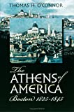 The Athens of America: Boston, 1825-1845 (1558495185) by O'Connor, Thomas H.