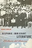 Hispanic Immigrant Literature: El Sueño del Retorno (Joe R. and Teresa Lozano Long Series in Latin American and Latino Art and Culture) (0292743947) by Kanellos, Nicolás