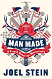 Man Made: A Stupid Quest for Masculinity by Joel Stein (2012-05-15)