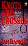 Knots & Crosses (Detective John Rebus Novels)