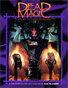 Dead Magic: Secrets and Survivors (Mage the Ascension) by Bryan Armor, Kraig Blackwelde, John Chambers and Sam Chupp