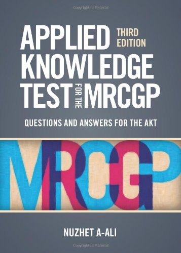 Applied Knowledge Test for the MRCGP, third edition: Questions and Answers for the AKT