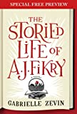 The Storied Life of A. J. Fikry: Free Preview plus Bonus Material