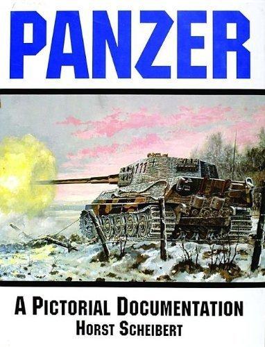 Panzer: A Pictorial Documentation of the German Battle Tanks of World War II by Horst Scheibert (2004-09-09)