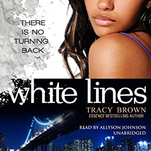 White Lines: The White Lines Novels, Book 1 | [Tracy Brown]