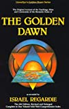 The Golden Dawn: The Original Account of the Teachings, Rites & Ceremonies of the Hermetic Order (Llewellyn's Golden Dawn Series) (0875426638) by Israel Regardie