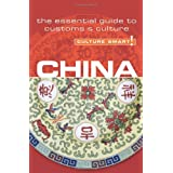 China - Culture Smart!: The Essential Guide to Customs & Cultureby Kathy Flower