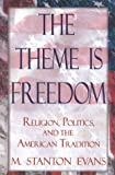 The Theme is Freedom: Religion, Politics, and the American Traditions