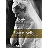 Grace Kelly: Icon of Style to Royal Bridepar H.Kristina Haugland