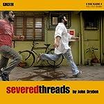 Severed Threads   John Dryden
