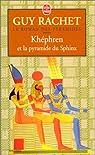 Le roman des pyramides, tome 4 : Khéphren et la pyramide du Sphinx par Rachet