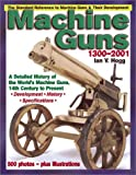 Machine Guns: 14th Century to Present (0873492889) by Hogg, Ian V.