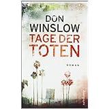 """Tage der Toten: Kriminalromanvon """"Don Winslow"""""""