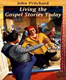 Living the Gospel Stories Today (0281053650) by Pritchard, John