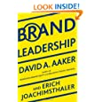 Brand Leadership: Building Assets In an Information Economy
