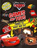 Games and Toys: Things to Make and Do! (Dusney/Pixar Cars)