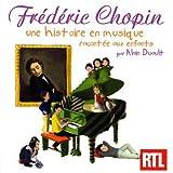 echange, troc  - Frédéric Chopin : Une Histoire En Musique Racontée Aux Enfants