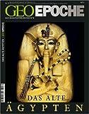 Geo Epoche 32/2008: Das Alte Ägypten: Das Magazin für Geschichte - Michael Schaper