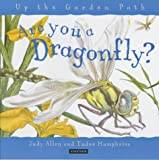 Are You a Dragonfly? (Up the Garden Path) (0753405407) by Judy Allen