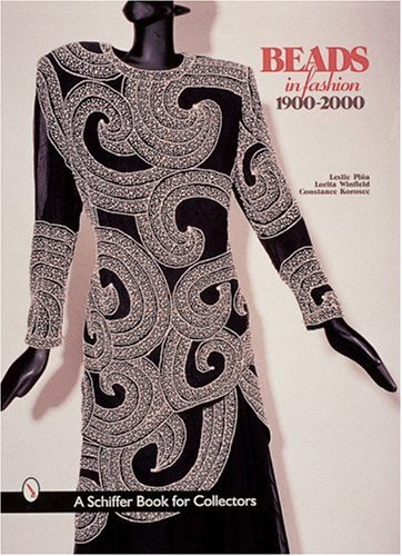 Beads in Fashion 1900-2000 (A Schiffer Book for Collectors)
