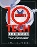10-Minute Tech: The Book More Than 600 Practical and Money-Saving Ideas