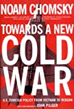 img - for Towards a New Cold War: U.S. Foreign Policy from Vietnam to Reagan book / textbook / text book