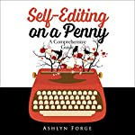 Self-Editing on a Penny: A Comprehensive Guide | Ashlyn Forge