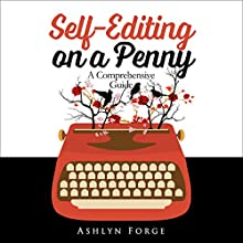 Self-Editing on a Penny: A Comprehensive Guide (       UNABRIDGED) by Ashlyn Forge Narrated by Sandy Vernon
