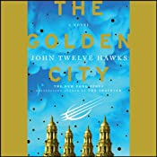 The Golden City: The Fourth Realm, Book 3 | [John Twelve Hawks]