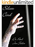 Silver Cord (Dr. Paul)