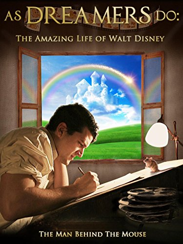 as-dreamers-do-the-amazing-life-of-walt-disney