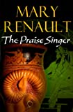 Praise Singer (0099463547) by Mary Renault