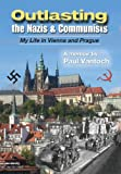 img - for Outlasting the Nazis and Communists: My Life in Vienna and Prague book / textbook / text book