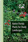 img - for Native Florida Plants for Shady Landscapes book / textbook / text book