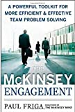 The McKinsey Engagement: A Powerful Toolkit For More Efficient and Effective Team Problem Solving